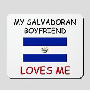 My Salvadoran Boyfriend Loves Me Mousepad