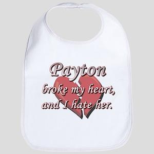 Payton broke my heart and I hate her Bib