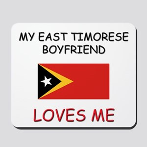 My East Timorese Boyfriend Loves Me Mousepad