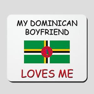 My Dominican Boyfriend Loves Me Mousepad