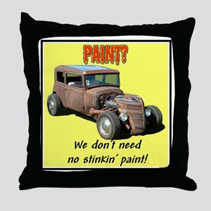 """""""Don't Need No Paint"""" Throw Pillow"""