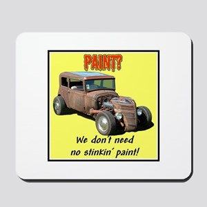 """Don't Need No Paint"" Mousepad"