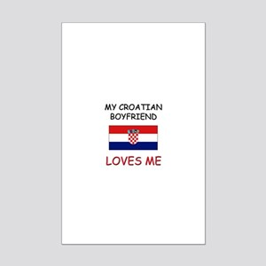 My Croatian Boyfriend Loves Me Mini Poster Print
