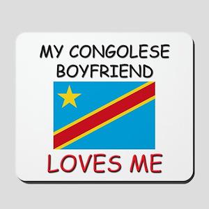 My Congolese Boyfriend Loves Me Mousepad