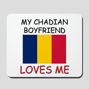 My Chadian Boyfriend Loves Me Mousepad
