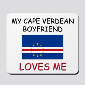My Cape Verdean Boyfriend Loves Me Mousepad