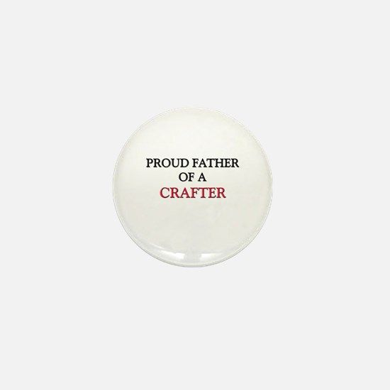 Proud Father Of A CRAFTER Mini Button