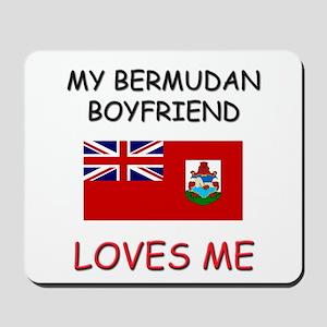 My Bermudan Boyfriend Loves Me Mousepad
