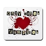 Only dates vampires Mousepad