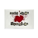 Only dates vampires Rectangle Magnet (10 pack)