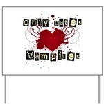 Only dates vampires Yard Sign