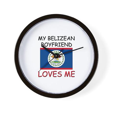 My Belizean Boyfriend Loves Me Wall Clock