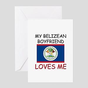 My Belizean Boyfriend Loves Me Greeting Card