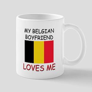 My Belgian Boyfriend Loves Me Mug