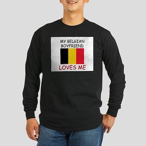 My Belgian Boyfriend Loves Me Long Sleeve Dark T-S