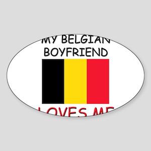 My Belgian Boyfriend Loves Me Oval Sticker