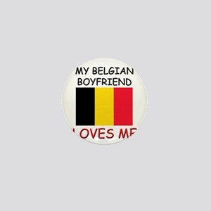 My Belgian Boyfriend Loves Me Mini Button