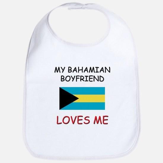 My Bahamian Boyfriend Loves Me Bib