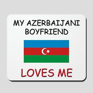 My Azerbaijani Boyfriend Loves Me Mousepad