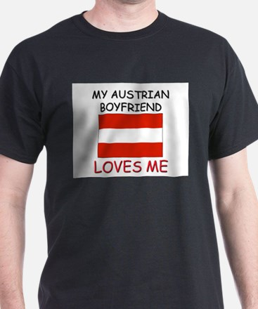 My Austrian Boyfriend Loves Me T-Shirt
