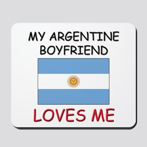 My Argentine Boyfriend Loves Me Mousepad
