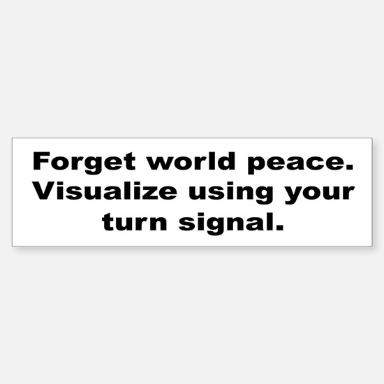 Use Your Turn Signal Bumper Bumper Bumper Sticker