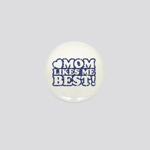 Mom Likes Me Best Mini Button