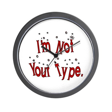 I'm Not Your Type Wall Clock
