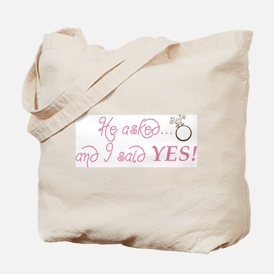 He asked and I said YES! Tote Bag