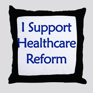 I support healthcare reform Throw Pillow