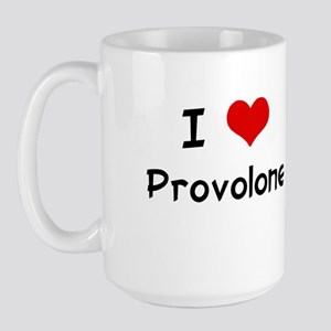 I LOVE PROVOLONE Large Mug