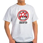 I Don't Wanna Grow Up Light T-Shirt