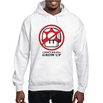 I Don't Wanna Grow Up Hooded Sweatshirt