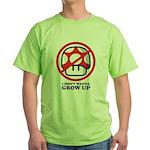 I Don't Wanna Grow Up Green T-Shirt