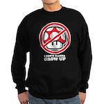 I Don't Wanna Grow Up Sweatshirt (dark)