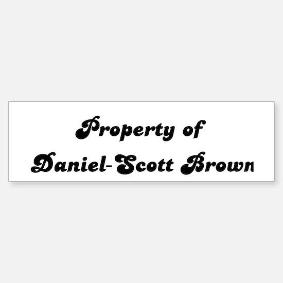 Property of Daniel-Scott Br Bumper Bumper Bumper Sticker