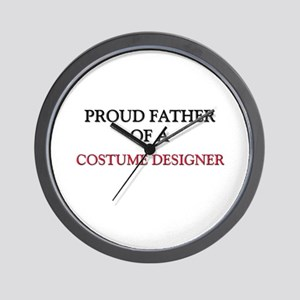 Proud Father Of A COSTUME DESIGNER Wall Clock