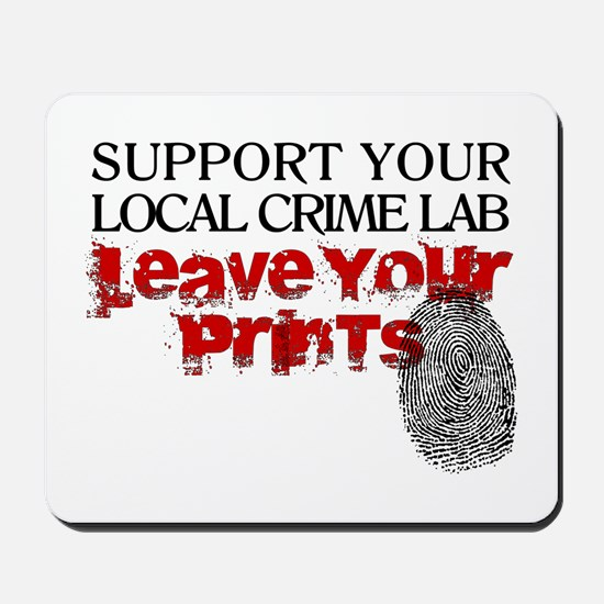 Crime Lab - Leave Your Prints Mousepad
