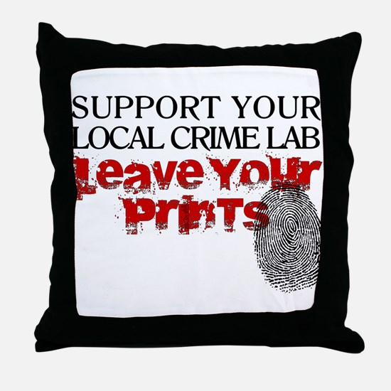 Crime Lab - Leave Your Prints Throw Pillow