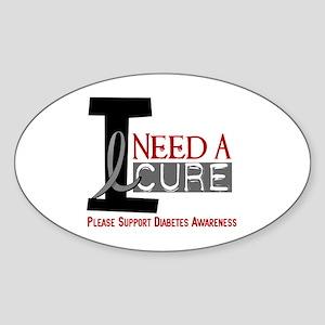 I Need a Cure Diabetes Sticker (Oval)
