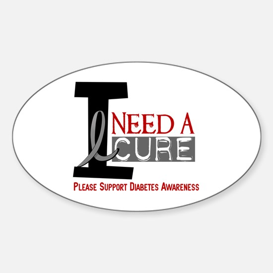 I Need a Cure Diabetes Sticker (Oval)