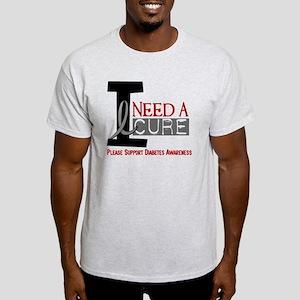 I Need a Cure Diabetes Light T-Shirt