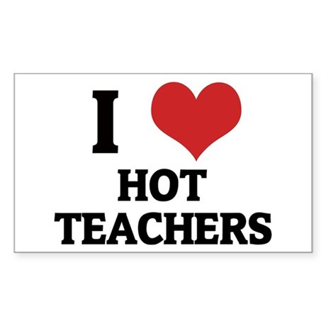 I Love Hot Teachers Rectangle Sticker