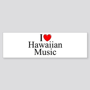 """I Love (Heart) Hawaiian Music"" Bumper Sticker"