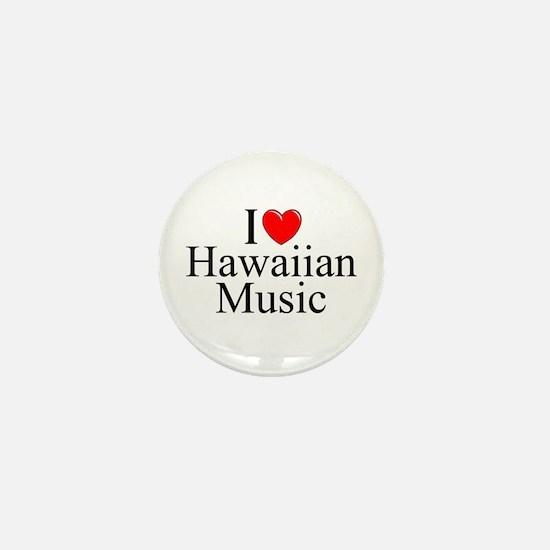 """""""I Love (Heart) Hawaiian Music"""" Mini Button"""