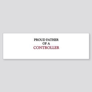 Proud Father Of A CONTROLLER Bumper Sticker