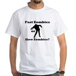 Fast Zombies or Slow Zombies White T-Shirt