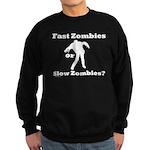 Fast Zombies or Slow Zombies Sweatshirt (dark)
