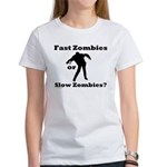 Fast Zombies or Slow Zombies Women's T-Shirt
