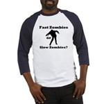 Fast Zombies or Slow Zombies Baseball Jersey